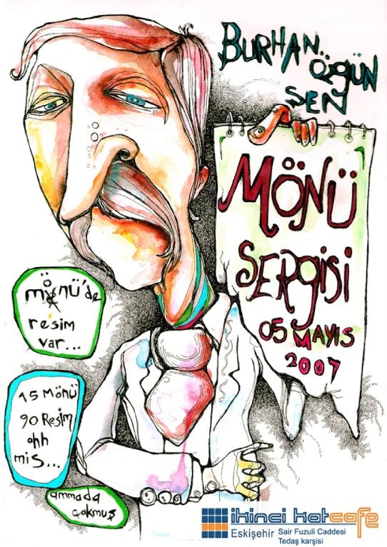 Exhibition in restaurant menu project done in Eskisehi, Turkey. 2007